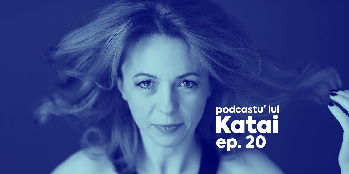 Podcast Katai - Cristina Bazavan