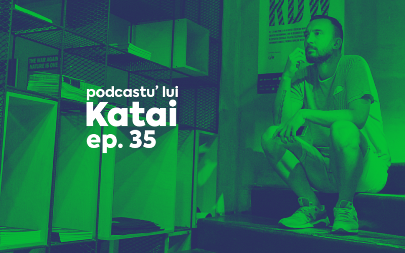 Vlad Tausance podcastu lui Katai