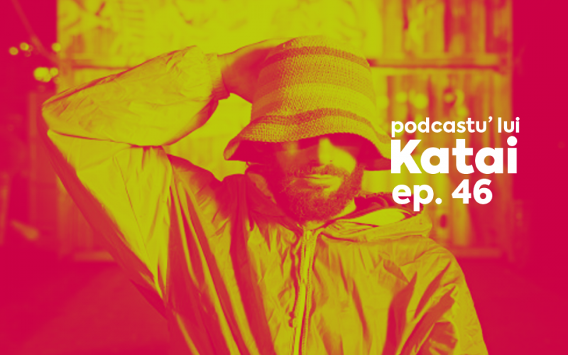 Podcastu lui Katai cu Kero Zen