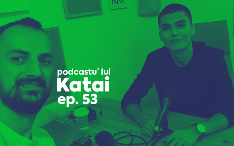 Graure podcastu lui Katai