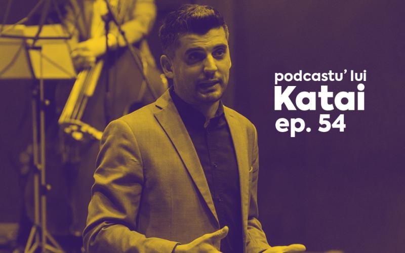Bob Radulescu Podcastu lui Katai