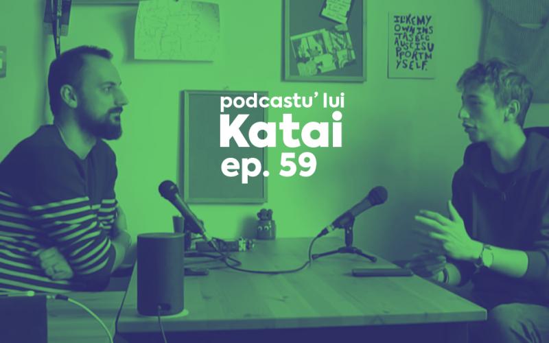 Cristian Dascalu Podcastu lui Katai