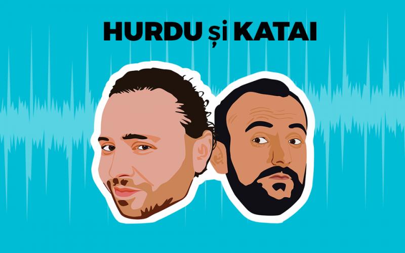 Hurdu și Katai Podcast